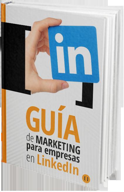 Guía de Marketing para empresas en Linkedin. Ebook gratuito